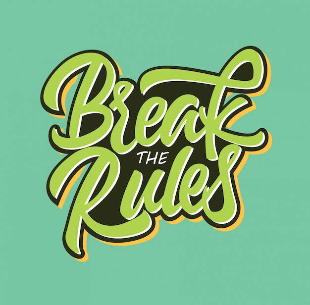 Break the rules typography inspiration Premium Vector
