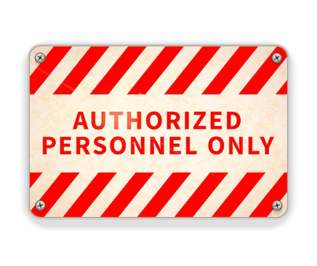 Bright glossy red and white metal plate, authorized personnel only warning sign on white Premium Vector