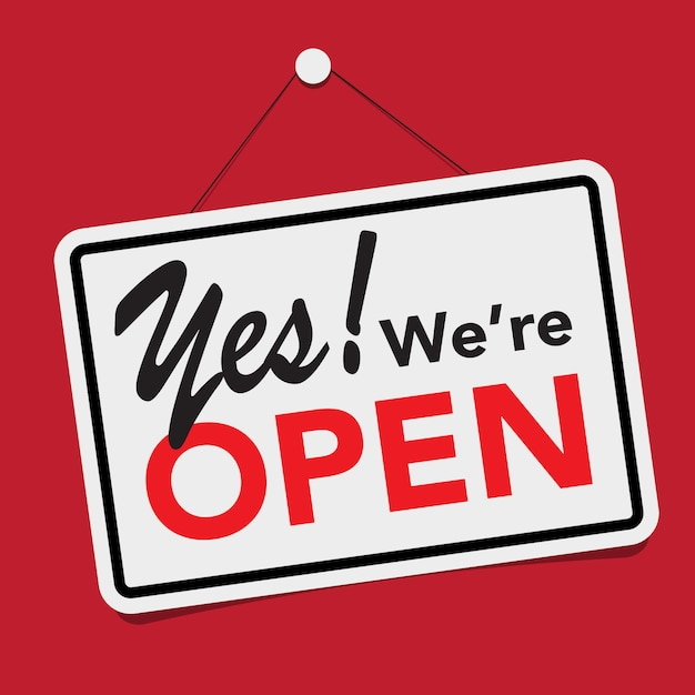 A business sign that says ' yes., we're open' Premium Vector