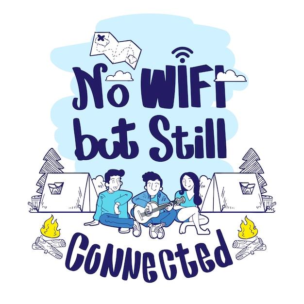 Цитаты кемпинга, нет wi-fi, но все еще подключен Premium векторы