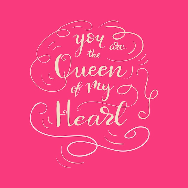 Card Design With Lettering You Are The Queen Of My Heart Vector Illustration Premium