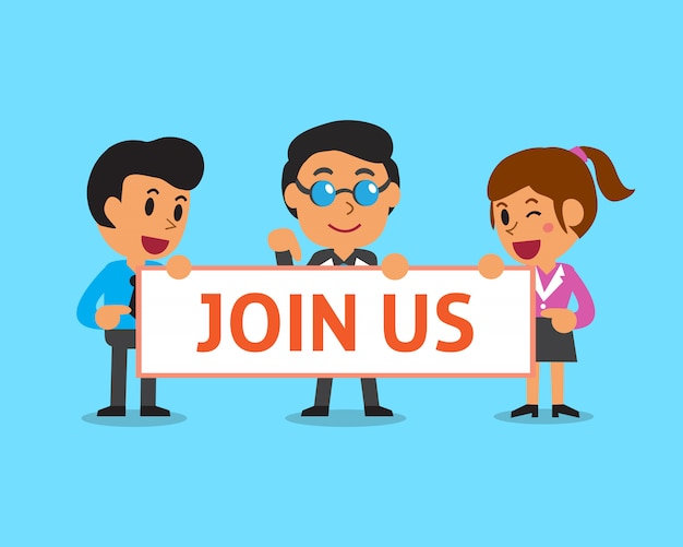 Cartoon business team holding join us sign Premium Vector