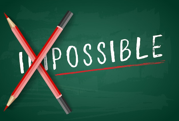 Changing the word impossible to possible with a pencil on board Premium Vector