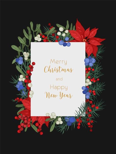 Рождественская и новогодняя открытка или шаблон открытки, украшенные ветками хвойных деревьев, ягодами можжевельника и омелы и листьями пуансеттии Premium векторы