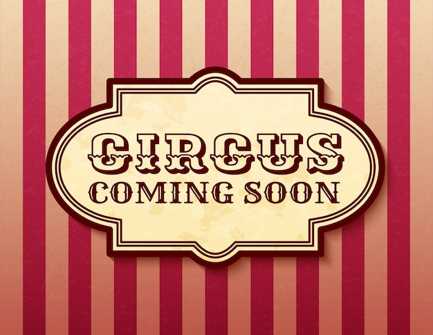 Circus coming soon attraction of vintage banner retro carnival circus Premium Vector