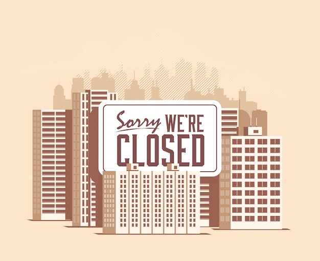 Cityscape with giant sign sorry we are closed. quarantine in the city. city lockdown. Premium Vector