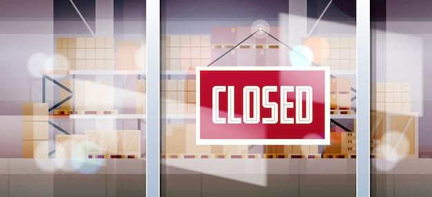 Closed sign hanging outside warehouse window coronavirus pandemic quarantine bankruptcy crisis concept Premium Vector