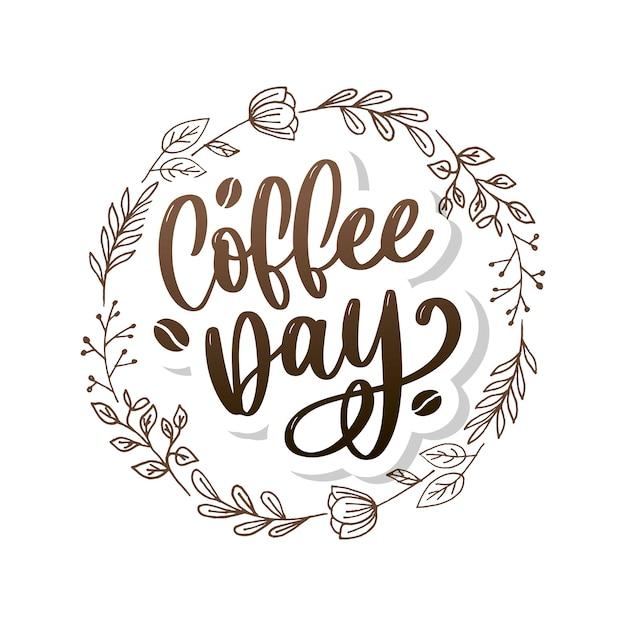 Coffee day lettering Premium Vector