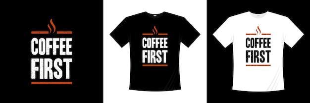 Кофе первая типография дизайн футболки Premium векторы