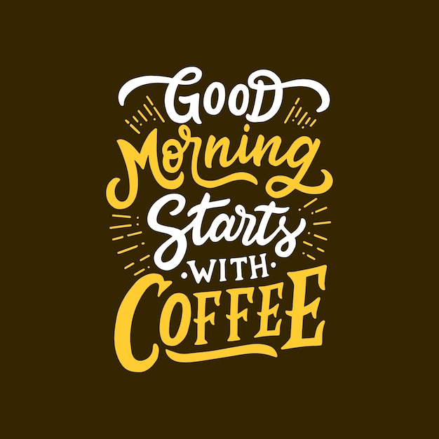 Coffee Quote Good Morning Starts With Coffee Vector Premium Download