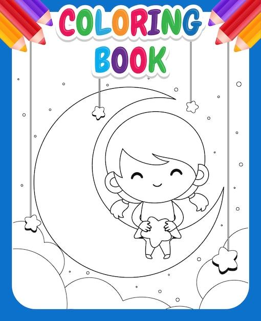 아이들을위한 색칠하기 책. 달에 앉아서 그녀의 무릎에 별을 들고 만화 귀여운 소녀 프리미엄 벡터