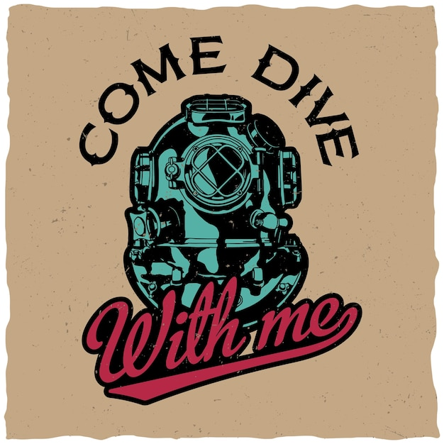 Come dive with me poster with motivation design for t-shirts and greeting cards Free Vector