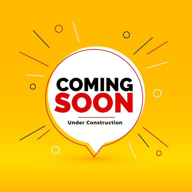 Coming soon under construction yellow chat bubble style background Free Vector