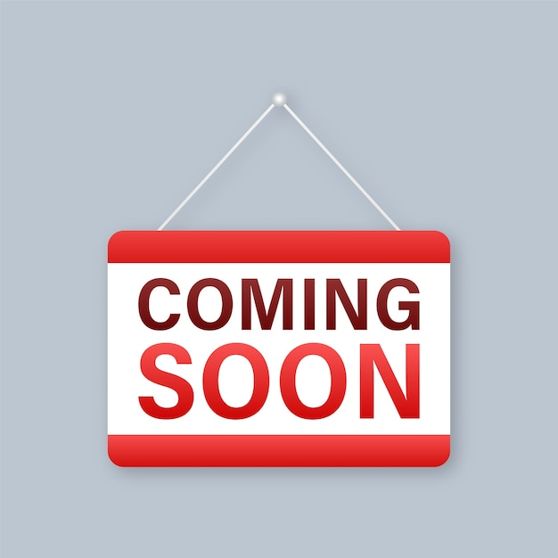 Coming soon hanging sign on white background Premium Vector