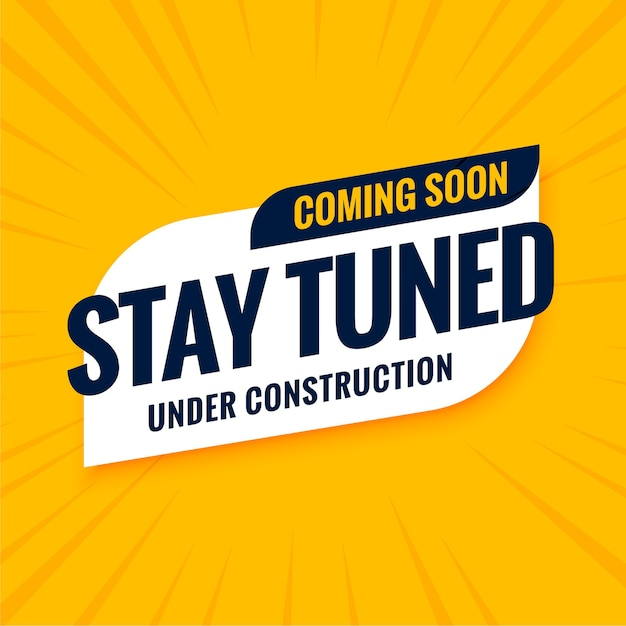 Coming soon stay tuned under construction design Free Vector