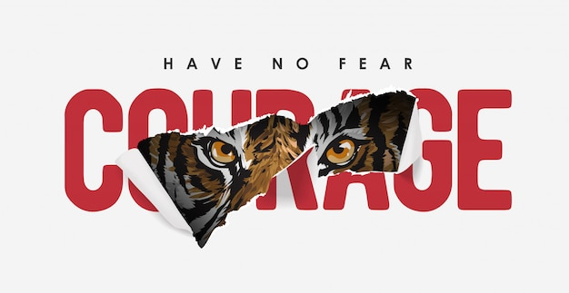 Courage slogan ripped off with tiger illustration Premium Vector