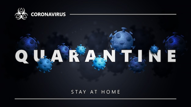 Covid-19 quarantine concept. black banner with white great headline with molecules of coronavirus Premium Vector