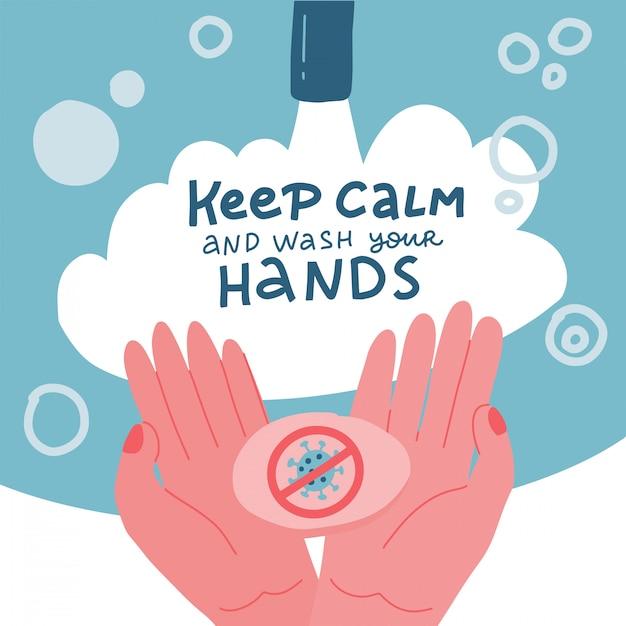 Мытье рук с мылом и водой. способ защиты от распространения коронавируса covid-19. две ладони в мыльной пене. сохраняйте спокойствие и мойте руки - надписи. рисованной плоской иллюстрации Premium векторы