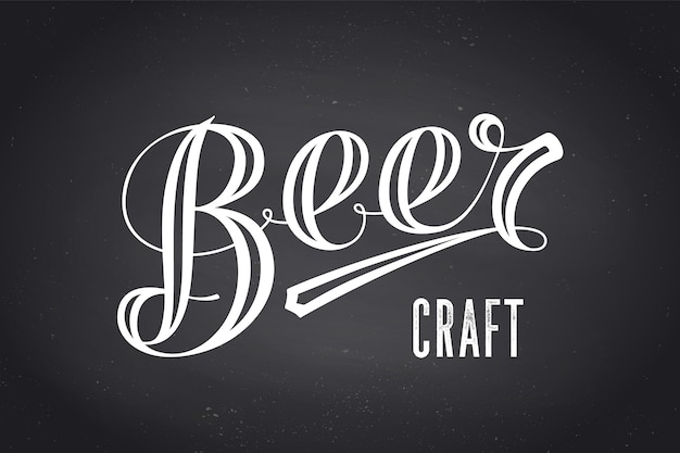 Craft beer. hand drawn lettering beer on chalkboard background. monochrome vintage drawing for bar, pub and trendy beer themes. Premium Vector
