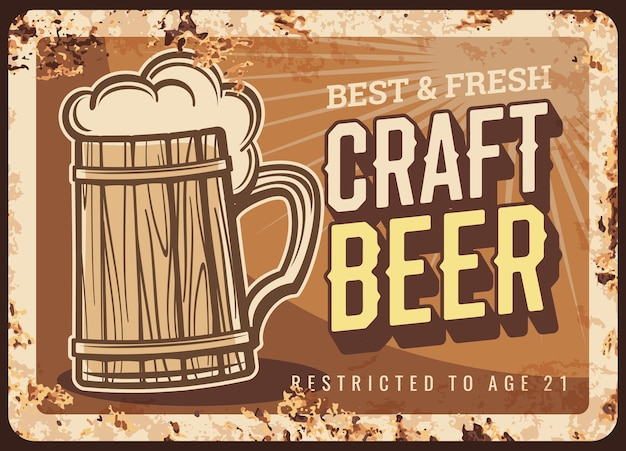 Craft beer rusty metal  plate. antique, wooden tankard with handle, beer foam and typography. local brewery, pub or bar retro banner, advertising poster with rust texture Premium Vector