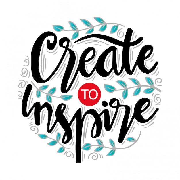Create to inspire. motivational poster. Premium Vector
