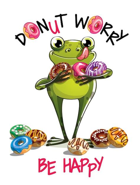 ドーナツとかわいい漫画幸せな楽しいカエル。グリーティングカード、はがき。心配しないで、幸せになりなさい。 Premiumベクター
