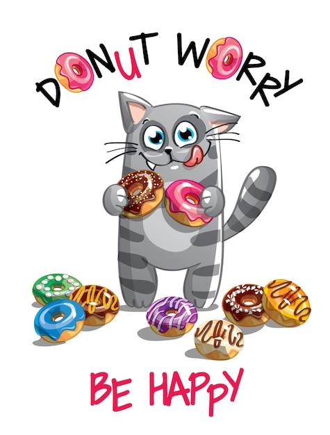 ドーナツとかわいい漫画幸せな楽しい子猫。グリーティングカード、はがき。心配しないで、幸せになりなさい。 Premiumベクター