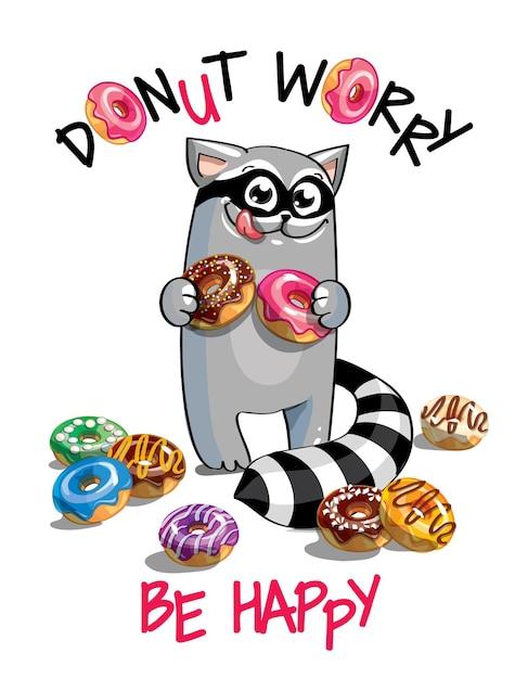 ドーナツとかわいい漫画幸せな楽しいアライグマ。グリーティングカード、はがき。心配しないで、幸せになりなさい。 Premiumベクター