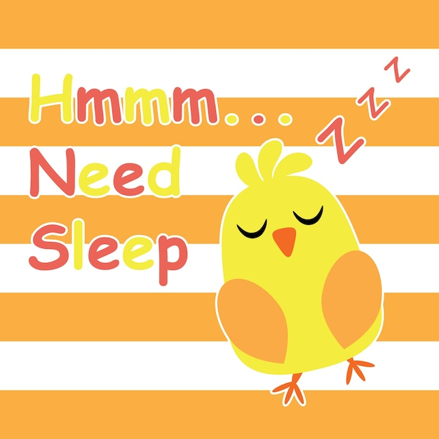 f306c1e33 Cute chick is sleeping cartoon, children postcard and t-shirt design for  kids vector