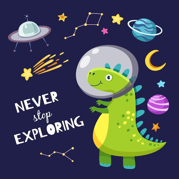 Cute dino in outer space. baby dinosaur traveling in space. never stop exploring slogan. Premium Vector