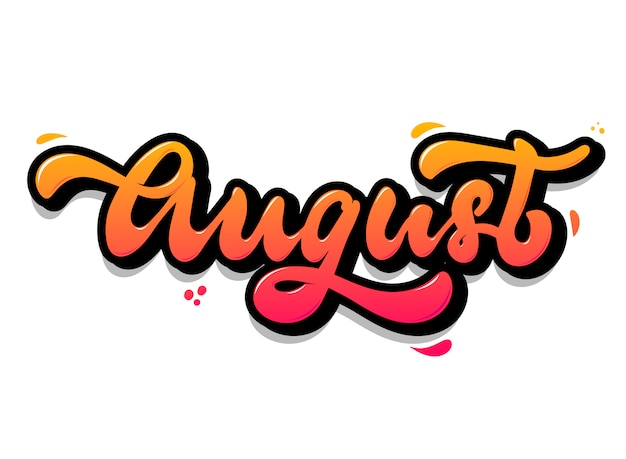 Cute hand lettering quote 'august' Premium Vector