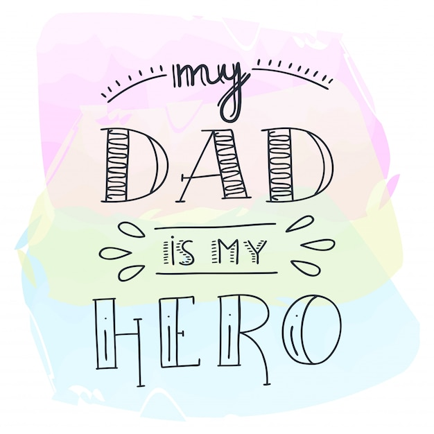 Dad super hero doodle quote in handwritten styleand watercolor. love daddy lettering phrase. Premium Vector