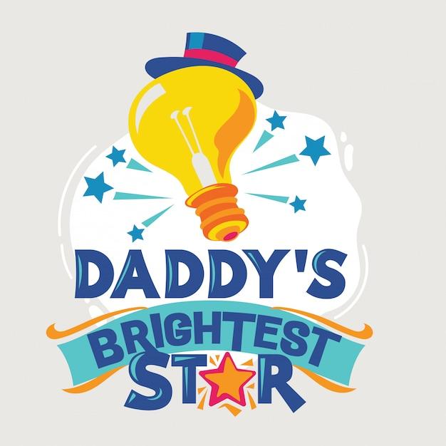 Daddy's brightest star phrase Premium Vector