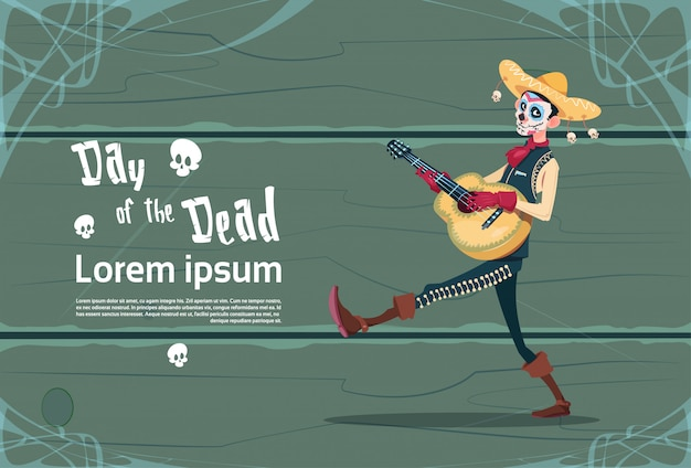 Day of dead traditional mexican halloween holiday party decoration banner invitation skeleton play guitar Premium Vector