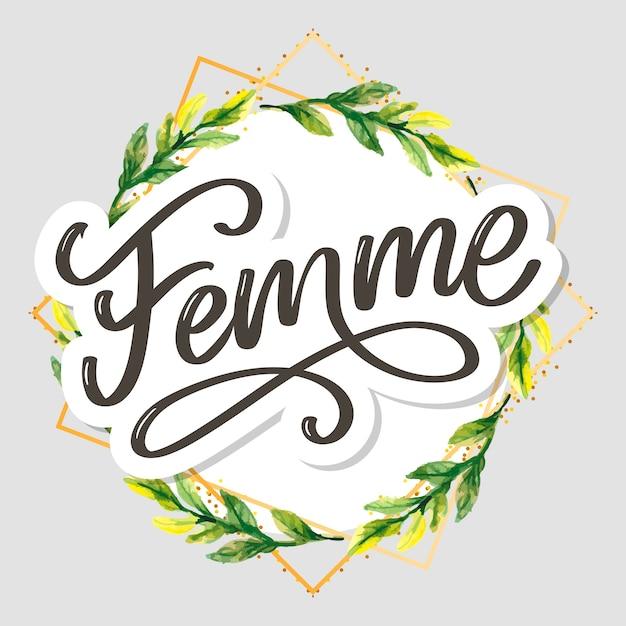 Decorative femme text lettering calligraphy flowers brush slogan Premium Vector