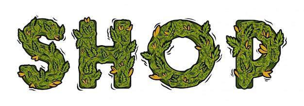 大麻麻の芽から作られた分離されたレタリングデザイン雑草碑文「ショップ」と装飾的な緑のマリファナフォント。印刷デザインの現代漫画イラストガンジャタイポグラフィ文字。 Premiumベクター