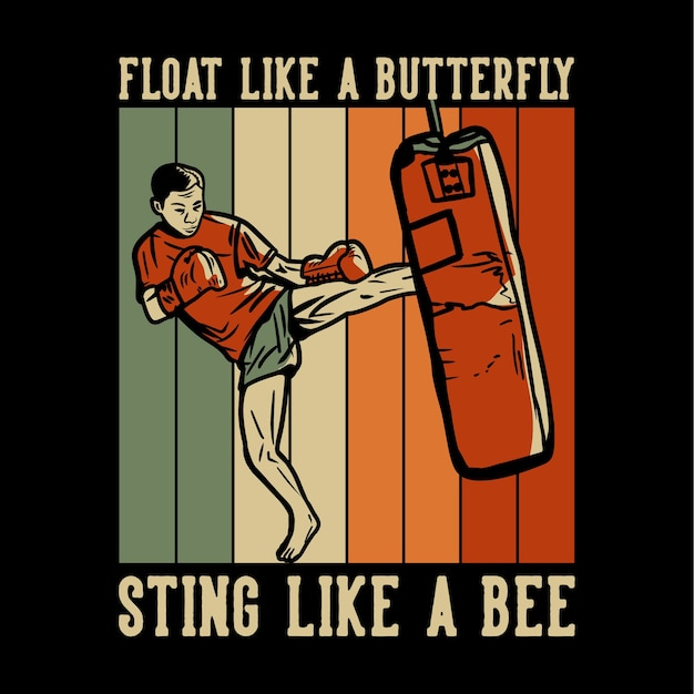 Design float like a butterfly sting like a bee with man martial artist muay thai kicking vintage illustration Premium Vector