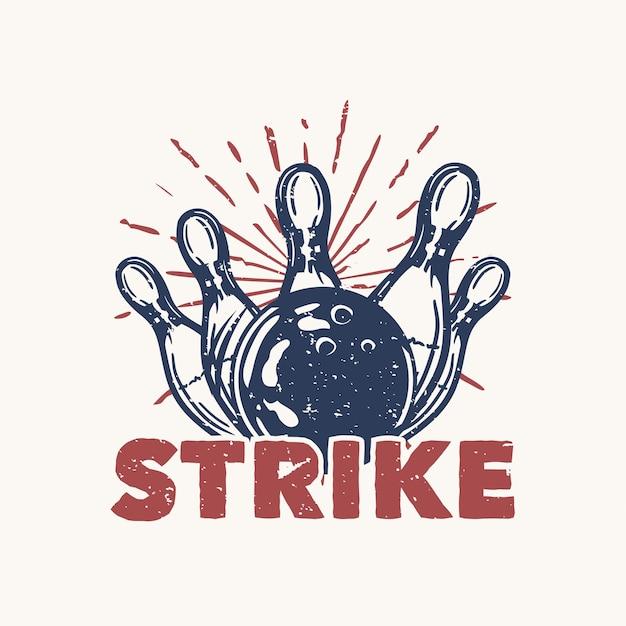 Дизайн забастовки с шаром для боулинга удар по булавке боулинг винтаж иллюстрация Premium векторы