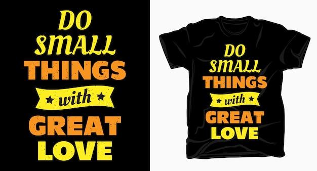 Tシャツのための素晴らしい愛の動機付けのタイポグラフィで小さなことをする Premiumベクター