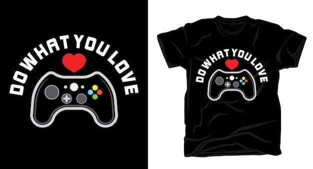 Делайте то, что вам нравится, типографика с игровым контроллером для дизайна футболок Premium векторы