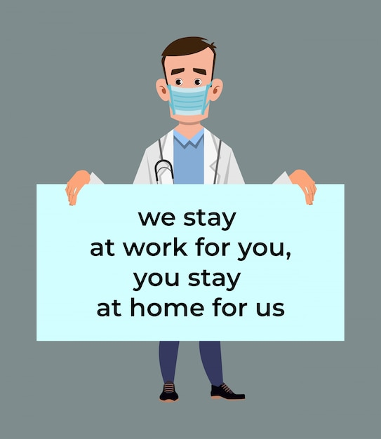 Doctor holding poster requesting people avoid corona virus and covid-19 spreading by staying at home Premium Vector