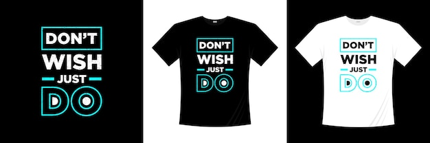 タイポグラフィシャツのデザインだけをしたくない Premiumベクター
