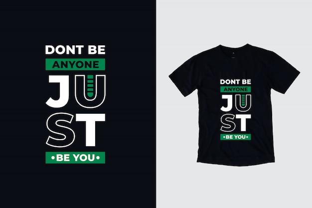 誰もあなただけのモダンなインスピレーションを引用しないでくださいtシャツのデザイン Premiumベクター