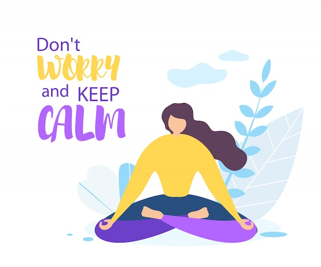 Dont worry keep calm. girl meditate outdoors Premium Vector