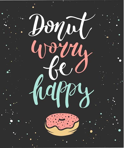 Donut worry be happy, donut in dark background Premium Vector