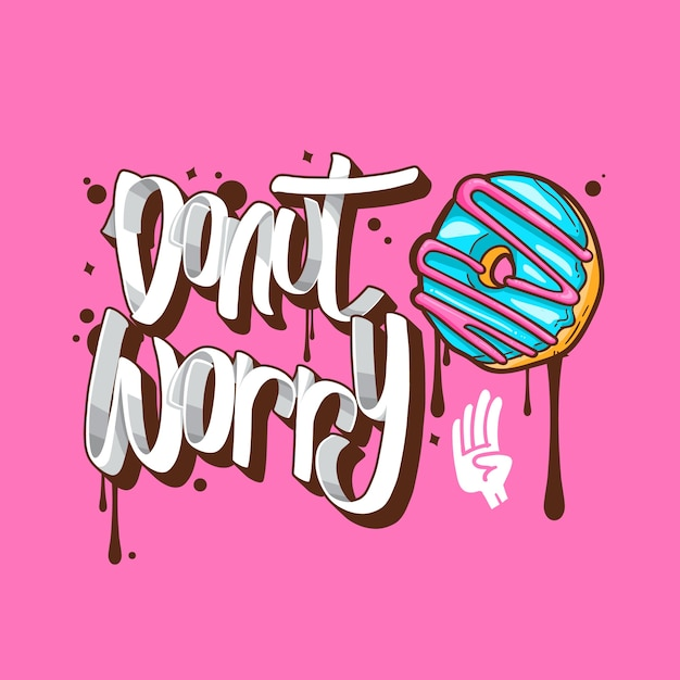 Donut Worry Donuts T Shirt Quotes Vector Illustration Vector