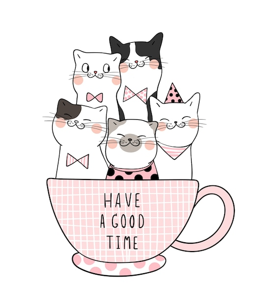 Draw Cat In Cup Of Coffee And Word Have A Good Time Vector Premium