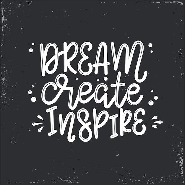 Мечта создать вдохновляющую надпись, мотивационную цитату Premium векторы