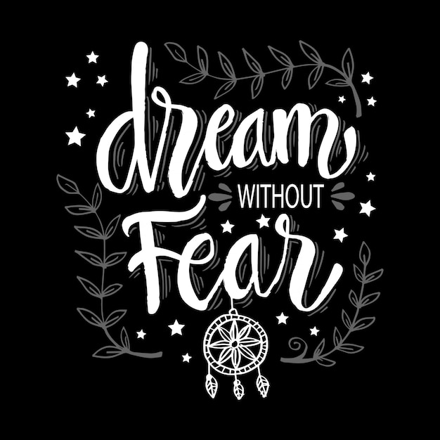 Dream without fear hand lettering Premium Vector