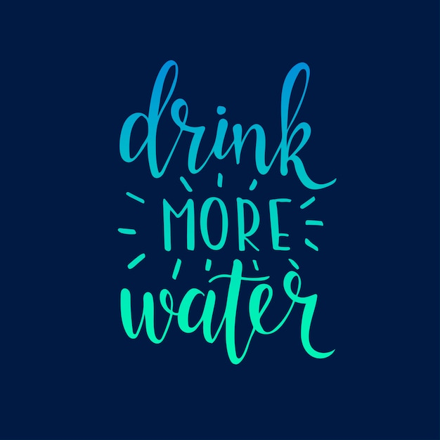Drink more water. hand drawn typography poster. Premium Vector